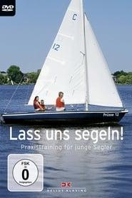 Lass uns segeln! Praxistraining für junge Segler