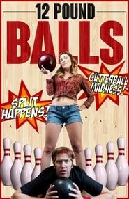 watch movie 12 Pound Balls online