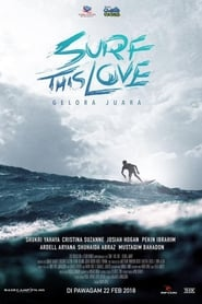 Surf This Love: Gelora Juara (2018)