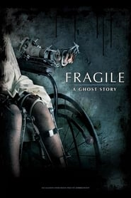 Fragile - A Ghost Story Full Movie