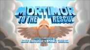 Mortimor to the Rescue