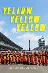 Watch Yellow Yellow Yellow: The Indycar Safety Team (2017)