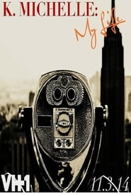 Streaming K.Michelle: My Life poster