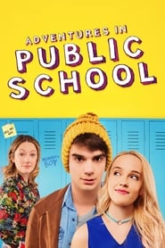 Watch Adventures In Public School (2017)