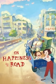 Watch On Happiness Road (2017)