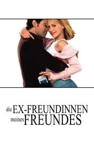 Die Ex-Freundinnen meines Freundes Full Movie
