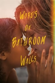 Words on Bathroom Walls en streaming