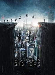 Seven Sisters / What Happened to Monday? (2017)