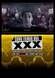 Cómo Filmar Una XXX ()