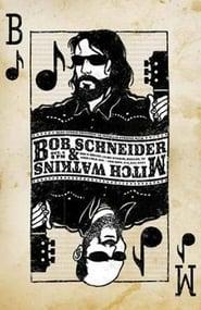Bob Schneider & Mitch Watkins - Live at Bend Studio