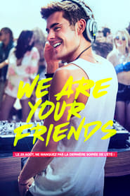 We Are Your Friends en streaming