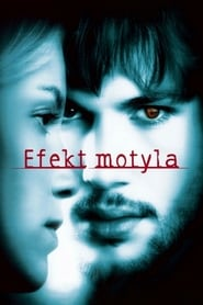 Efekt motyla / The Butterfly Effect (2004)