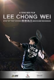 Lee Chong Wei: Rise of the Legend (2018)