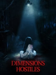 Dimensions Hostiles Streaming HD