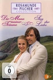 Rosamunde Pilcher: Der Mann meiner Träume (2007)