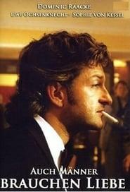 Auch Männer brauchen Liebe (1998)