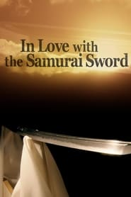 In Love With The Samurai Sword