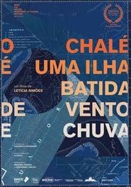 O Chalé é uma Ilha Batida de Vento e Chuva (2018)