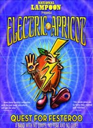 National Lampoon Presents Electric Apricot: Quest for Festeroo (2007)