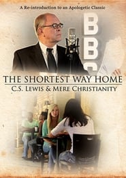 The Shortest Way Home: C.S. Lewis and Mere Christianity (2013)