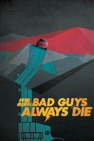 Bad Guys Always Die