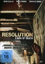Resolution - Cabin of Death Full Movie