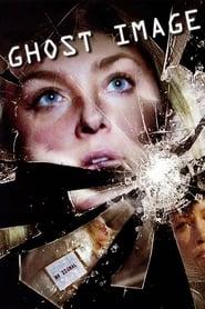 Ghost Image - Ruf aus dem Jenseits (2007)