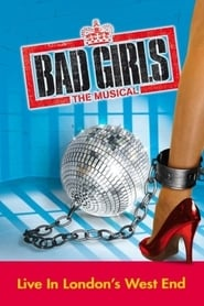 Bad Girls: The Musical (2009)