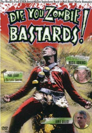 Die You Zombie Bastards! Watch and get Download Die You Zombie Bastards! in HD Streaming