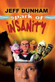 Jeff Dunham: Spark of Insanity (2007)
