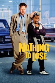 Nothing to Lose Watch and get Download Nothing to Lose in HD Streaming