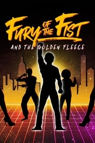 Watch Fury of the Fist and the Golden Fleece (2018)