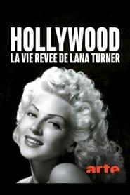 Hollywood, la vie rêvée de Lana Turner