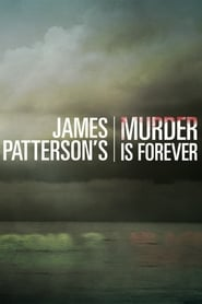 James Patterson's Murder is Forever streaming vf poster