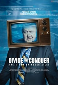Divide and Conquer: The Story of Roger Ailes (2018)