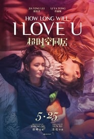How Long Will I Love U (2018) Watch Online Free