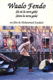 Waalo Fendo - Là où la terre gèle (1998)