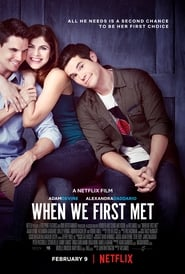 Watch When We First Met (2018)