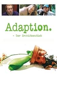 Adaption – Der Orchideen-Dieb (2002)