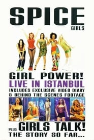 Spice Girls: Girl Power! Live in Istanbul (1997)
