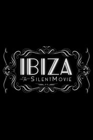 Ibiza: The Silent Movie