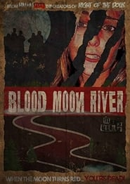 Blood Moon River (2017)