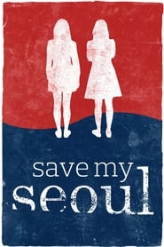 Watch Save My Seoul (2017)