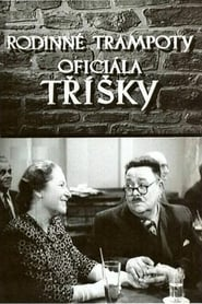 Rodinné trampoty oficiála Tříšky film streaming