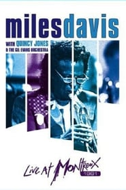 Miles Davis with Quincy Jones and the Gil Evans Orchestra: Live at Montreux