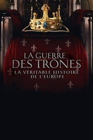 La guerre des tr�nes, la v�ritable histoire de l'Europe en Streaming gratuit sans limite | YouWatch S�ries en streaming