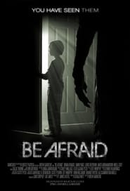 Watch Be Afraid online free streaming