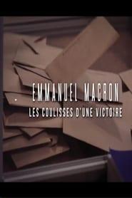 Emmanuel Macron : les coulisses d'une victoire