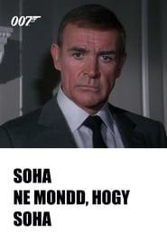 007 - Soha ne mondd, hogy soha