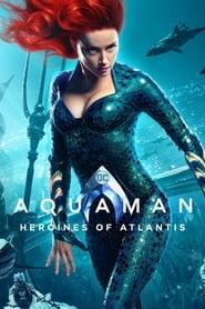 Aquaman: Heroines of Atlantis (2019)